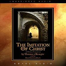 The Imitation of Christ   Livre audio Auteur(s) : Thomas A. Kempis Narrateur(s) : David Cochran Heath