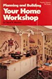 Planning and Building Your Home Workshop