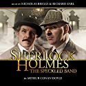 Sherlock Holmes - The Speckled Band Audiobook by Arthur Conan Doyle Narrated by Nicholas Briggs, Richard Earl, Jane Goddard
