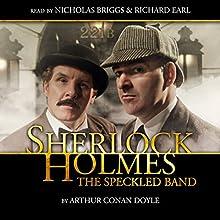Sherlock Holmes - The Speckled Band (       UNABRIDGED) by Arthur Conan Doyle Narrated by Nicholas Briggs, Richard Earl, Jane Goddard