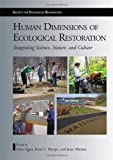 img - for Human Dimensions of Ecological Restoration: Integrating Science, Nature, and Culture (The Science and Practice of Ecological Restoration Series) book / textbook / text book