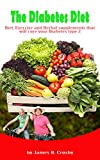 The Diabetes Diet: Diet, Exercise and Herbal Supplements that will cure your Diabetes Type 2