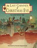 The Last Chimney of Christmas Eve (1563978040) by High, Linda Oatman