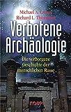 Verbotene Archäologie. Die verborgene Geschichte der menschlichen Rasse