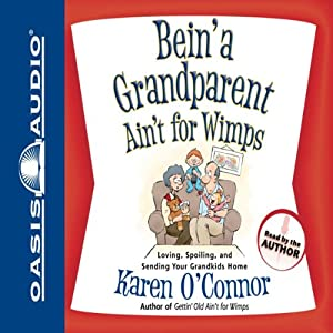 Bein' a Grandparent Ain't for Wimps Audiobook