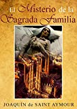 img - for EL MISTERIO DE LA SAGRADA FAMILIA: El Amor Secreto de Antonio Gaud  (Spanish Edition) book / textbook / text book