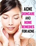 Acne Skincare and Home Remedies for Acne