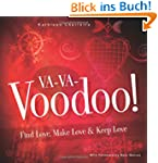 Va-Va-Voodoo!: Find Love, Make Love &...