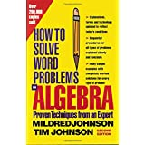 How to Solve Word Problems in Algebra, (Proven Techniques from an Expert) ~ Mildred Johnson