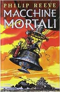 Macchine mortali: 9788804528494: Amazon.com: Books