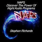 NAPS: Discover the Power of Night Audio Programs | Stephen Richards