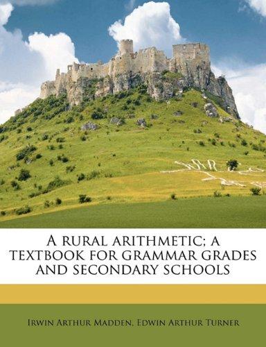 A rural arithmetic; a textbook for grammar grades and secondary schools