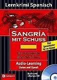 Sangría mit Schuss: Lernziel Spanisch. Audio-CD mit Begleitbuch und MP3-fähigen Tracks (Compact Lernkrimi Audio-Learning Listen and Speak)