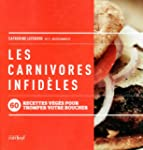 Les carnivores infidles - 60 recette...