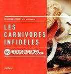 Les carnivores infid�les - 60 recette...