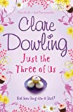 Clare Dowling Just the Three of Us