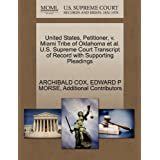 United States, Petitioner, V. Miami Tribe of Oklahoma et al. U.S. Supreme Court Transcript of Record with Supporting...