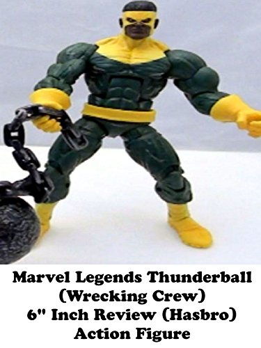 "Marvel Legends THUNDERBALL (Wrecking Crew) 6"" inch review (Hasbro) action figure toy"