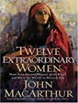 Twelve Extraordinary Women: How God S...