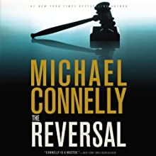 The Reversal: Harry Bosch, Book 16 (Mickey Haller, Book 3) Audiobook by Michael Connelly Narrated by Peter Giles