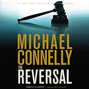 The Reversal: Harry Bosch, Book 16 (Mickey Haller, Book 3) | [Michael Connelly]