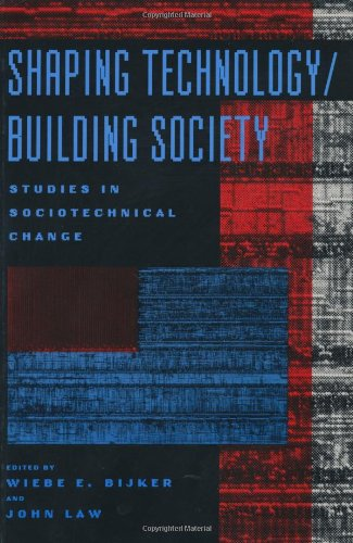 Shaping Technology/Building Society: Studies in Sociotechnical Change (Inside Technology)