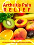 Arthritis Pain Relief - The Best Natu...