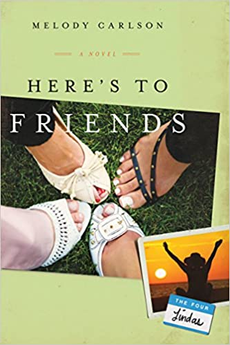 Here's to Friends!: A Novel (The Four Lindas Book 4)