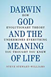 img - for Darwin, God and the Meaning of Life: How Evolutionary Theory Undermines Everything You Thought You Knew book / textbook / text book