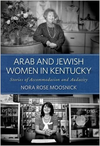 Arab and Jewish women in Kentucky : stories of accommodation and audacity