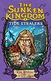 Tide Stealers (The Sunken Kingdom, No. 2)