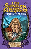 Tide Stealers (The Sunken Kingdom, No. 2) (037584807X) by Wilkins, Kim