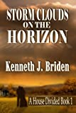 img - for Storm Clouds On the Horizon (A House Divided, Book 1) book / textbook / text book