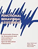 Functional Behavioral Assessment: A Systematic Process for Assessment & Intervention in General & Special Education Classroom