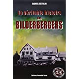 V�ritable Histoire des BILDERBERGERS (LA)par ESTULIN Daniel