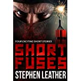 "Short Fuses (Four free short stories) (English Edition)von ""Stephen Leather"""