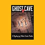 Ghost Cave: The Alice MacDonald Greer Mysteries, Book 1 | Helen Currie Foster