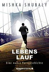 Lebens Lauf: Eine wahre Kurzgeschichte (Kindle Single)