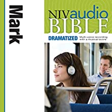 NIV Audio Bible, Dramatized: Mark Audiobook by  Zondervan