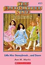 The Baby-Sitters Club #15: Little Miss Stonybrook...and Dawn: Classic Edition