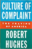 Culture of Complaint (0002730022) by HUGHES, Robert
