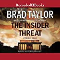 The Insider Threat: A Pike Logan Thriller Audiobook by Brad Taylor Narrated by Henry Strozier, Rich Orlow