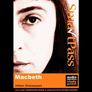 SmartPass Plus Audio Education Study Guide to Macbeth (Unabridged, Dramatised, Commentary Options) Audiobook