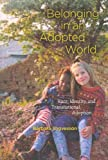 img - for Belonging in an Adopted World[ BELONGING IN AN ADOPTED WORLD ] by Yngvesson, Barbara (Author) Jun-15-10[ Paperback ] book / textbook / text book