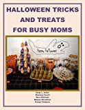 Halloween Tricks and Treats for Busy Moms (Holiday Entertaining Book 27)