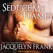 Seduce Me in Flames: Three Worlds Series, Book 2 | Jacquelyn Frank