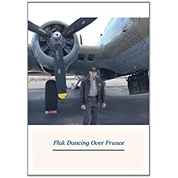 Flak Dancing Over France: The Story of S/Sgt. Ralph C. Wood