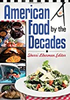 American Food by the Decades Front Cover