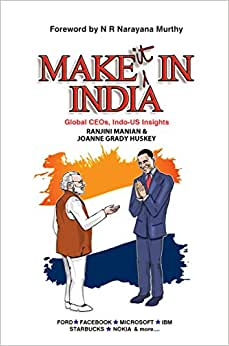 Make It In India : Global CEOs, Indo-US Insights