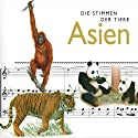 Die Stimmen der Tiere. Asien Hörbuch von Cord Riechelmann Gesprochen von: Hanns Zischler